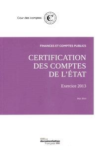 Certification des comptes de l'Etat : exercice 2013