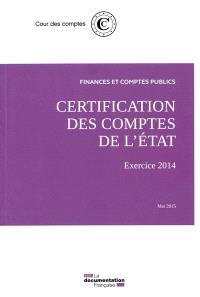 Certification des comptes de l'Etat : exercice 2014, mai 2015