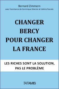 Changer Bercy pour changer la France : les riches sont la solution, pas le problème