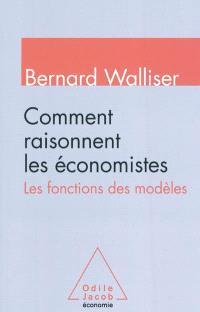 Comment raisonnent les économistes : les fonctions des modèles