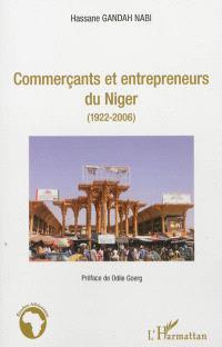 Commerçants et entrepreneurs du Niger : 1922-2006