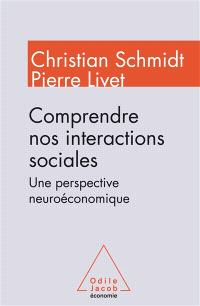 Comprendre nos interactions sociales : une perspective neuroéconomique