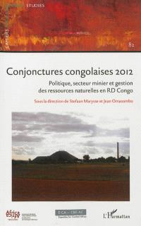 Conjonctures congolaises 2012 : politique, secteur minier et gestion des ressources naturelles en RD Congo