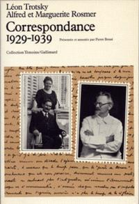 Correspondance Léon Trotsky, Alfred et Marguerite Rosmer. 1929-1939