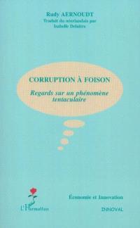 Corruption à foison : regards sur un phénomène tentaculaire