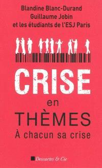 Crise en thèmes : à chacun sa crise