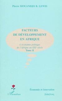 Crise et croissance en Afrique : l'économie politique de l'Afrique au XXIe siècle. Volume 2