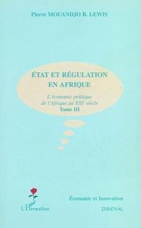 Crise et croissance en Afrique : l'économie politique de l'Afrique au XXIe siècle. Volume 3