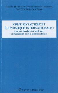 Crise financière et économique internationale : analyses théoriques et empiriques et implications pour le continent africain