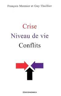 Crise, niveau de vie, conflits