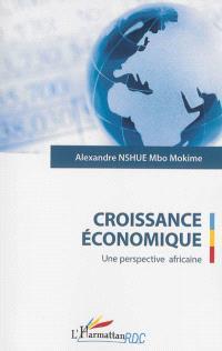 Croissance économique : une perspective africaine