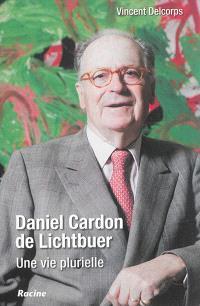 Daniel Cardon de Lichtbuer : une vie plurielle