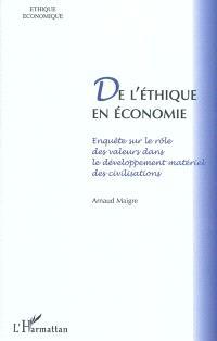De l'éthique en économie : enquête sur le rôle des valeurs dans le développement matériel des civilisations