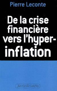 De la crise financière vers l'hyper-inflation : comment vous protéger
