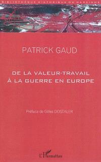 De la valeur-travail à la guerre en Europe : essai philosophique à partir des écrits économiques de Georges Sorel