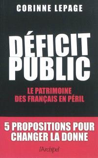 Déficit public : le patrimoine des Français en péril : 5 propositions pour changer la donne