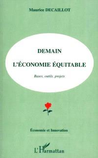 Demain l'économie équitable : bases, outils, projets