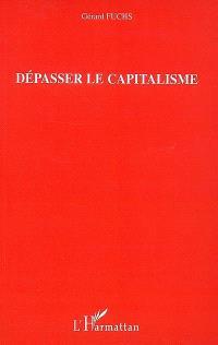 Dépasser le capitalisme