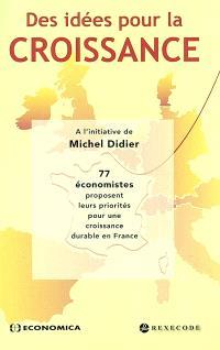 Des idées pour la croissance : 77 économistes proposent leurs priorités pour une croissance durable en France