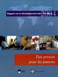Des services pour les pauvres : rapport sur le développement dans le monde 2004