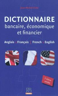 Dictionnaire bancaire, économique et financier : anglais-français = Banking, economics and finance dictionary : French-English
