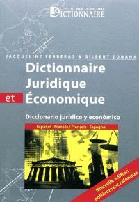 Dictionnaire juridique & économique : espagnol-français, français-espagnol = Diccionario juridico y economico : espanol-francés, francés-espanol