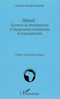 Djibouti : économie du développement et changements institutionnels et organisationnels