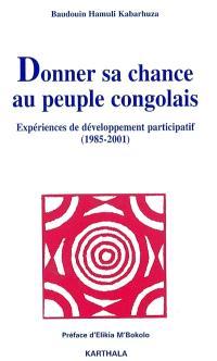 Donner sa chance au peuple congolais : expériences de développement participatif : 1985-2001