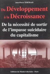 Du développement à la croissance : de la nécessité de sortir de l'impasse suicidaire du capitalisme