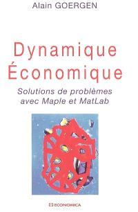 Dynamique économique : solutions de problèmes avec Maple et MatLab