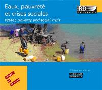 Eaux, pauvreté et crises sociales = Water poverty and social crisis