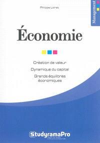 Economie : création de valeur, dynamique du capital, grands équilibres économiques
