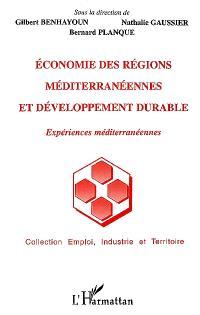Economie des régions méditerranéennes et développement durable : expériences méditerranéennes