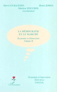 Economie et démocratie. Volume 2, La démocratie et le marché