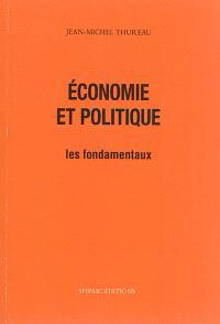 Economie et politique : les fondamentaux