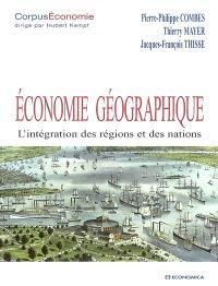 Economie géographique : l'intégration des régions et des nations