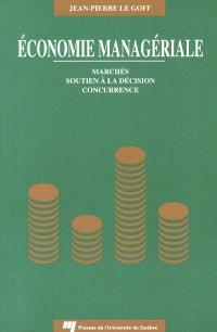 Économie managériale  : marchés, soutien à la décision, concurrence