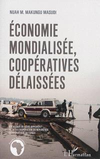Economie mondialisée, coopératives délaissées : sociologie du développement et de la coopération en République démocratique du Congo