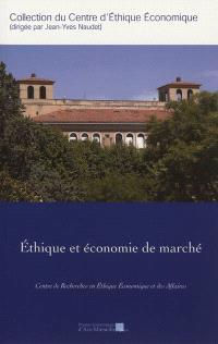 Ethique et économie de marché : actes du dix-huitième Colloque d'éthique économique, Aix-en-Provence, 23 & 24 juin 2011