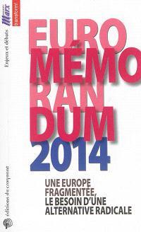 EuroMémorandum 2014 : une Europe fragmentée, le besoin d'une alternative radicale
