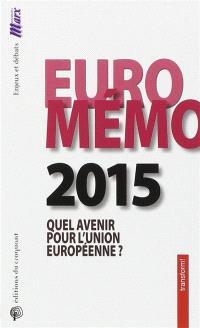 EuroMémorandum 2015 : quel avenir pour l'Union européenne ?
