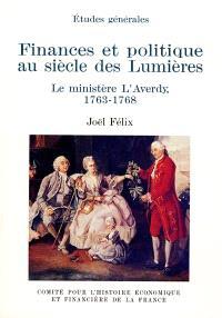 Finances et politique au siècle des Lumières : le ministère L'Averdy, 1763-1768