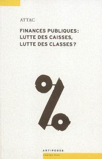 Finances publiques : lutte des caisses, lutte des classes ? : concurrence fiscale et service public