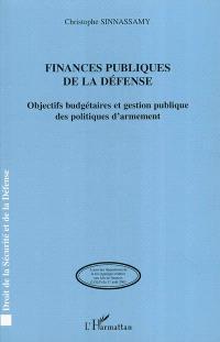 Finances publiques de la défense : objectifs budgétaires et gestion publique des politiques d'armement