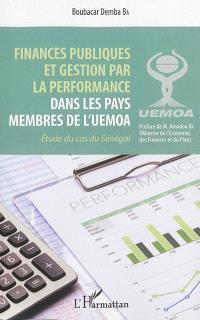 Finances publiques et gestion par la performance dans les pays de l'UEMOA : étude du cas du Sénégal