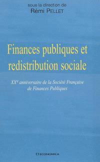 Finances publiques et redistribution sociale : XXe anniversaire de la Société française de finances publiques : actes du colloque