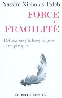Force et fragilité : réflexions philosophiques et empiriques
