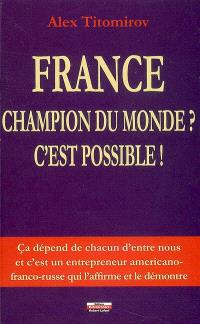 France, champion du monde ? C'est possible !