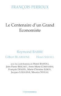 François Perroux : le centenaire d'un grand économiste