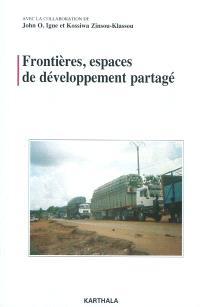 Frontières, espaces de développement partagé